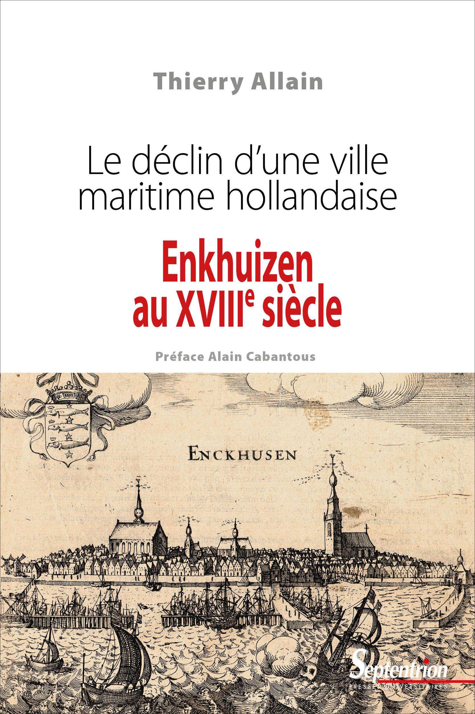 Thierry Allain Enkhuizen au xviiie siècle