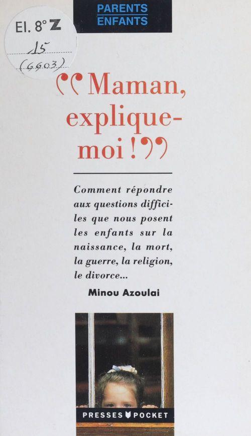 Minou Azoulai Maman, explique-moi !