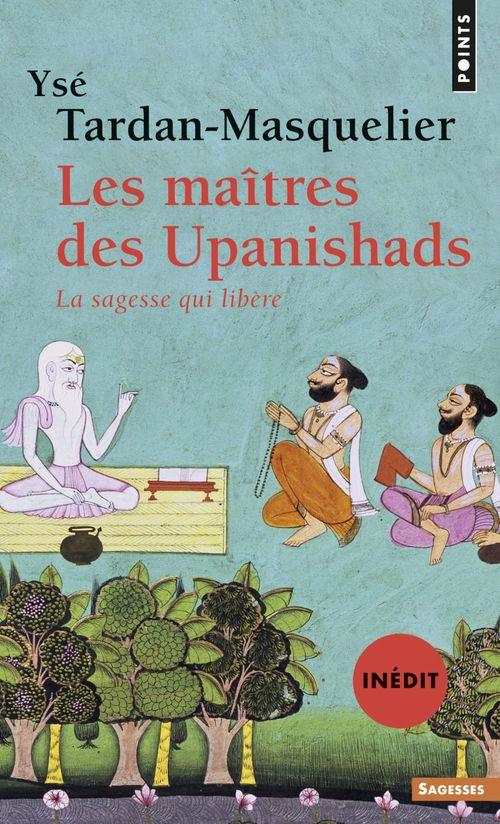 Ysé Tardan-Masquelier Les Maîtres des Upanishads (inédit)