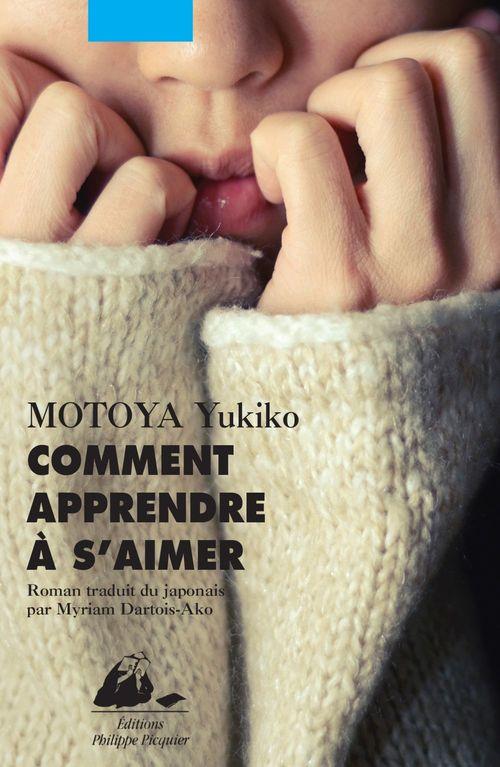 Yukiko MOTOYA Comment apprendre à s'aimer