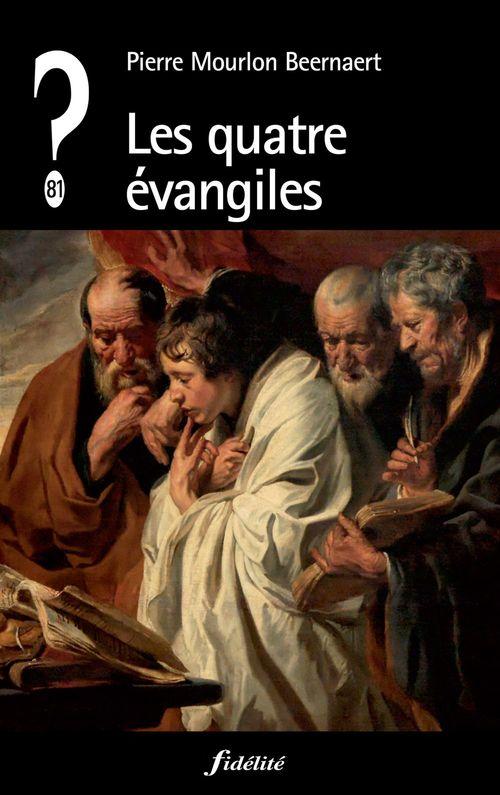 Pierre Mourlon Beernaert Les quatre évangiles