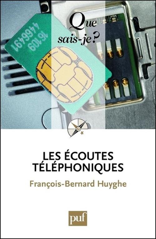 François-Bernard Huyghe Les écoutes téléphoniques