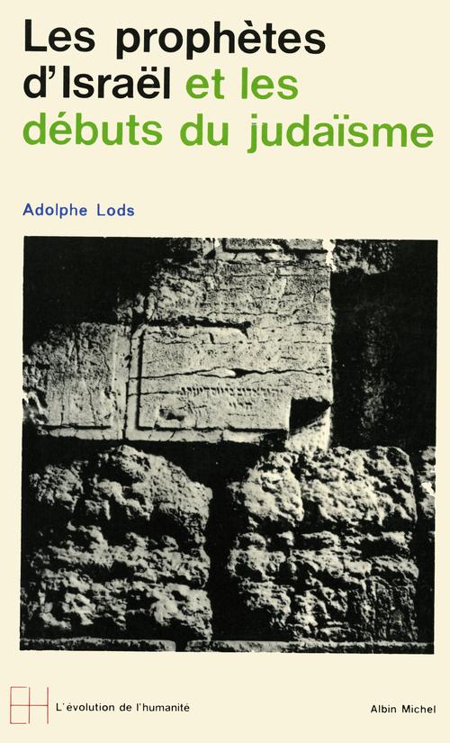 Adolphe Lods Les Prophètes d'Israël et les débuts du judaïsme