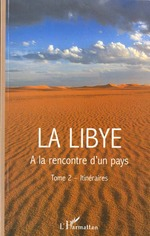 La libye t.2 ; itiniraires ; a la rencontre d'un pays