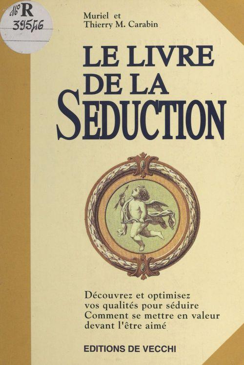 Thierry M. Carabin Le Livre de la séduction