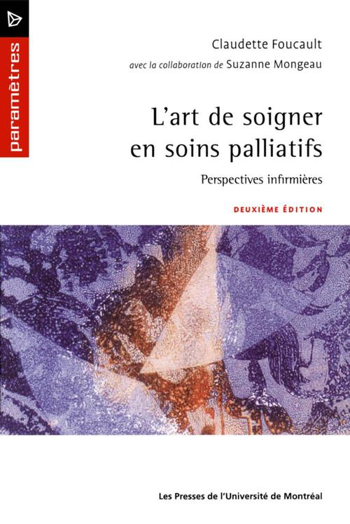 Claudette Foucault L'art de soigner en soins palliatifs. Perspectives infirmières (2e édition)