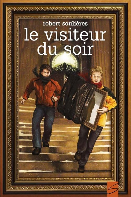 Soulieres Robert Le visiteur du soir