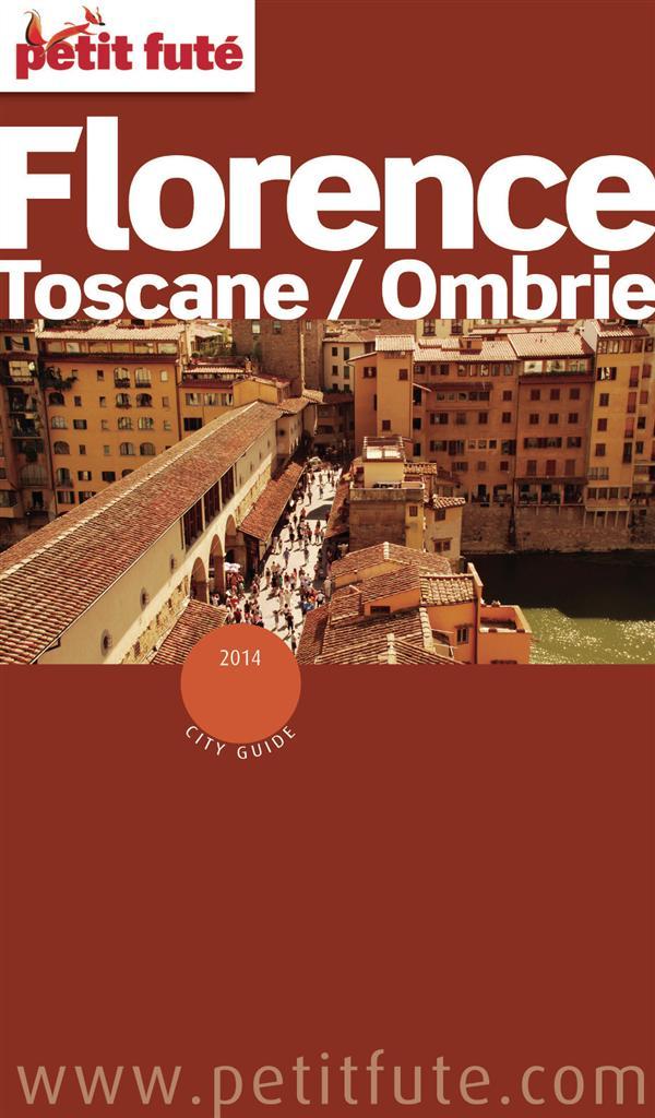 Collectif Petit Fute Florence ; Toscane-Ombrie (édition 2014)