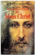 Abbé René Laurentin Vie authentique de Jésus Christ
