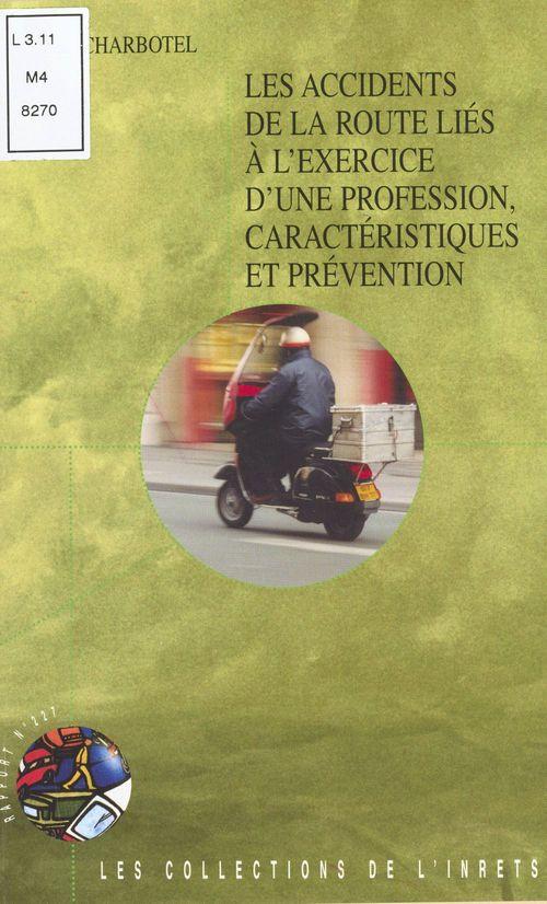 Les accidents de la route liés à l'exercice d'une profession, caractéristiques et prévention