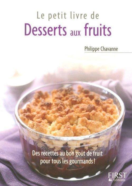 Philippe CHAVANNE Le Petit Livre de - Desserts aux fruits