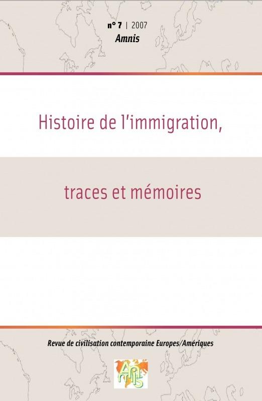 Université de Bretagne Occidentale 7 | 2007 - Histoire de l'immigration, traces et mémoires - Amnis