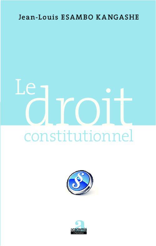 Jean-Louis Esambo Kangashe Le droit constitutionnel