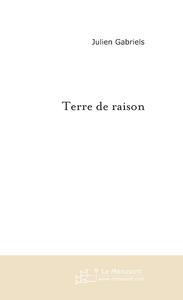 Julien Gabriels Terre de Raison