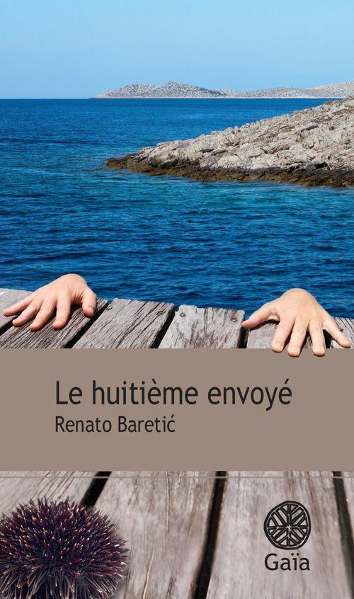 Renato Baretic Le huitième envoyé