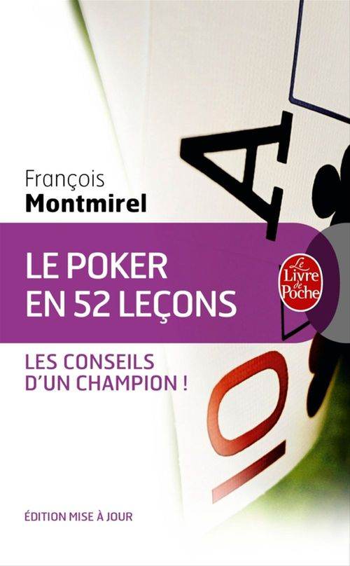 François MONTMIREL Le Poker en 52 leçons