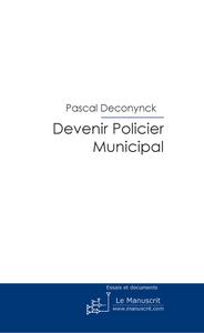 Pascal DECONYNCK Devenir Policier Municipal