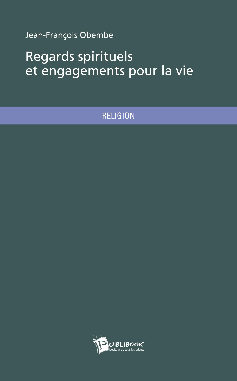 Jean-Francois Obembe Regards spirituels et engagements pour la vie