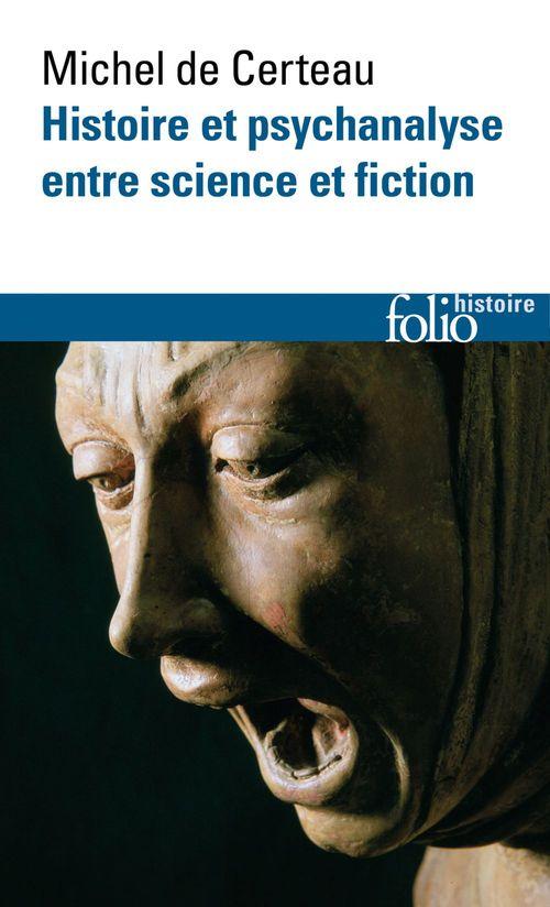 Michel de Certeau Histoire et psychanalyse entre science et fiction
