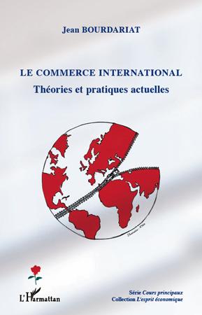 Jean Bourdariat Le commerce international ; théories et pratiques actuelles
