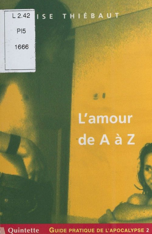 Élise Thiébaut Guide pratique de l'apocalypse (2) : L'amour de A à Z
