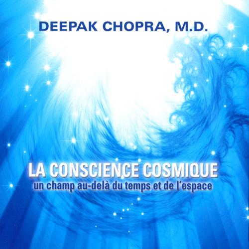 La conscience cosmique : Un champ au-delà du temps et de l'espace