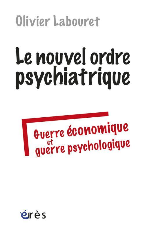 Olivier LABOURET Le nouvel ordre psychiatrique