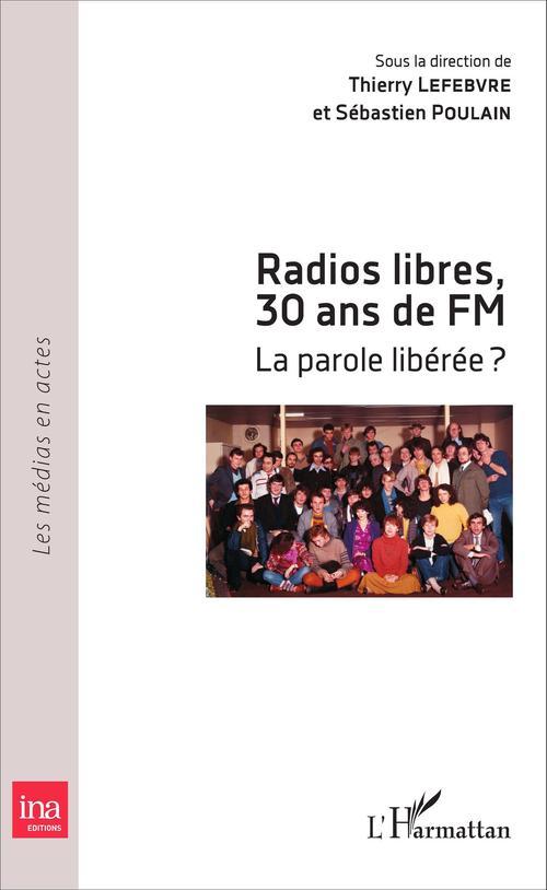 Thierry Lefebvre Radios libres, 30 ans de FM