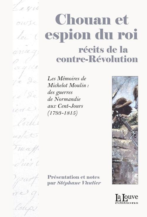 Chouan et espion du roi, récits de la contre-Révolution