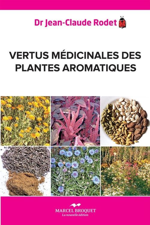 Jean-Claude Rodet Vertus médicinales des plantes aromatiques