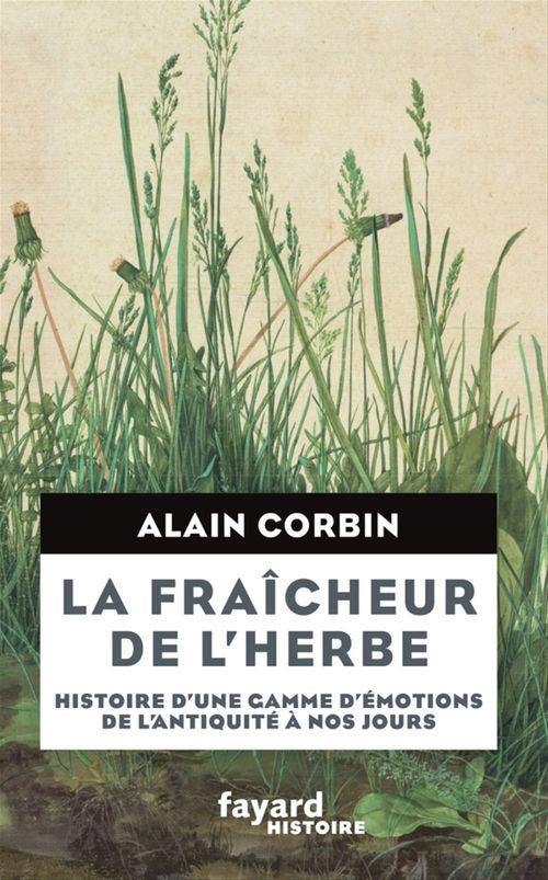 Alain Corbin La Fraîcheur de l'herbe