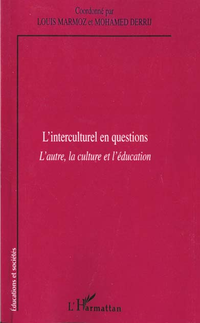 L'interculturel en questions ; l'autre ; la culture et l'education