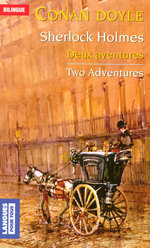 Deux aventures de Sherlock Holmes ; two adventures of Sherlock Holmes