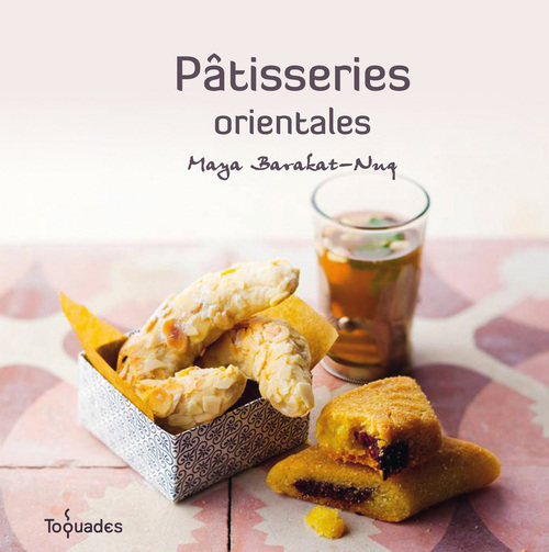 Maya BARAKAT-NUQ Patisseries Orientales