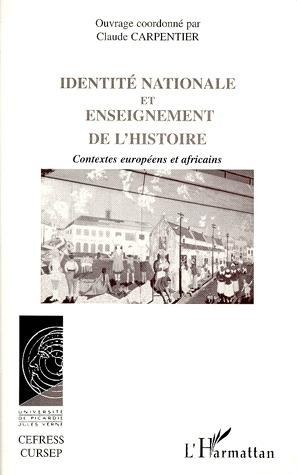Claude Carpentier Identité nationale et enseignement de l'histoire ; contextes européens et africains