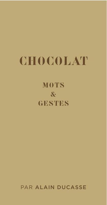 Alain Ducasse Chocolat - Mots et Gestes
