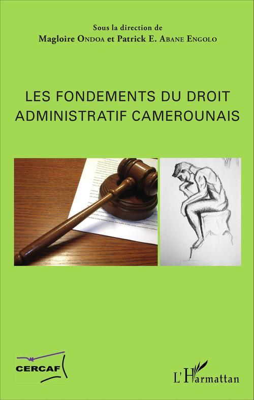 Les fondements du droit administratif camerounais