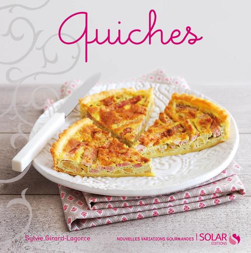 Sylvie GIRARD-LAGORCE Quiches - nouvelles variations gourmandes