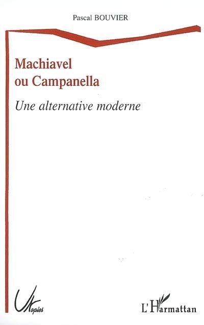 Pascal Bouvier Machiavel ou Campanella
