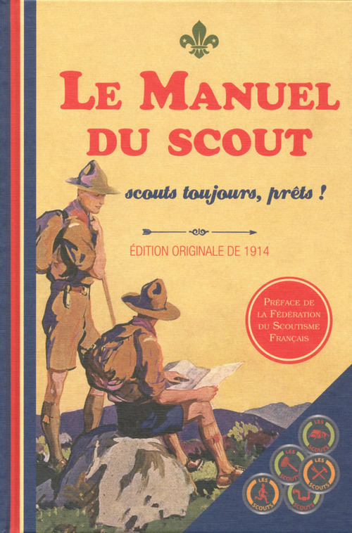 COLLECTIF Le Manuel du Scout - Scouts toujours, prêts!