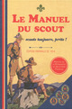 Le manuel du scout ; �dition originale de 1914