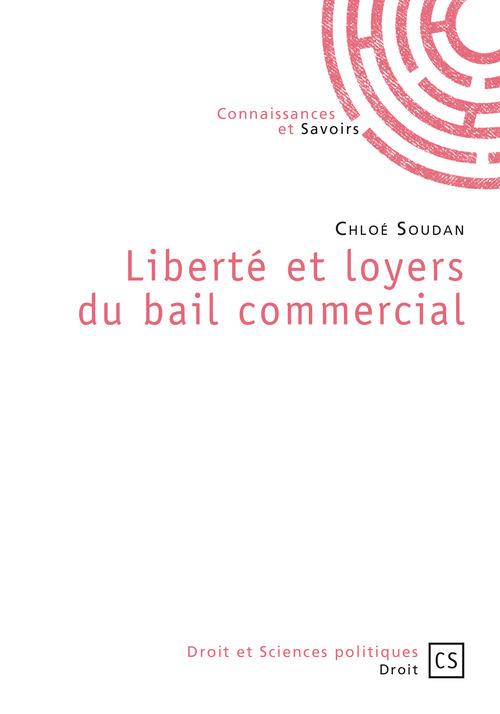 Chloé Soudan Liberté et loyers du bail commercial