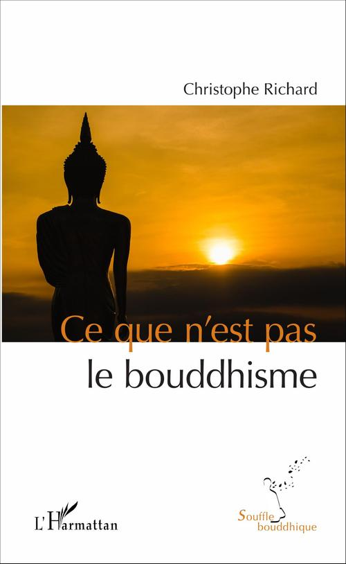 Christophe Richard Ce que n'est pas le bouddhisme