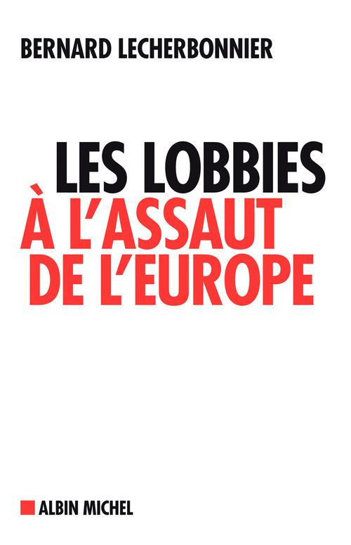 Les Lobbies à l'assaut de l'Europe