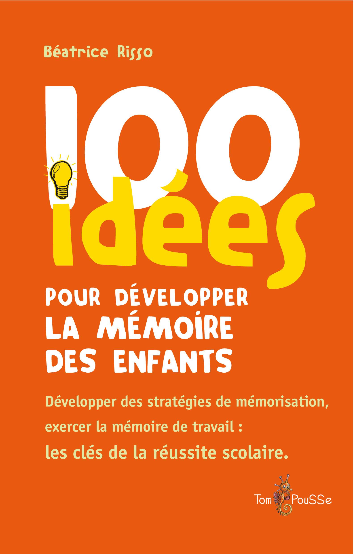 Béatrice Risso 100 idées pour développer la mémoire des enfants
