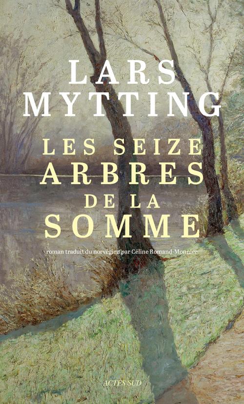 Lars Mytting Les seize arbres de la Somme