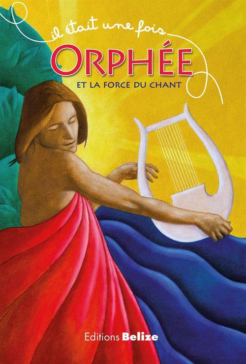 Laurent Bègue Orphée et la force du chant