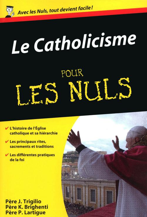 Pierre LARTIGUE Le Catholicisme Pour les Nuls