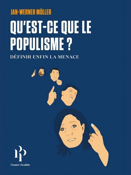 Jan-Werner Müller Qu'est-ce que le populisme? Définir enfin la menac