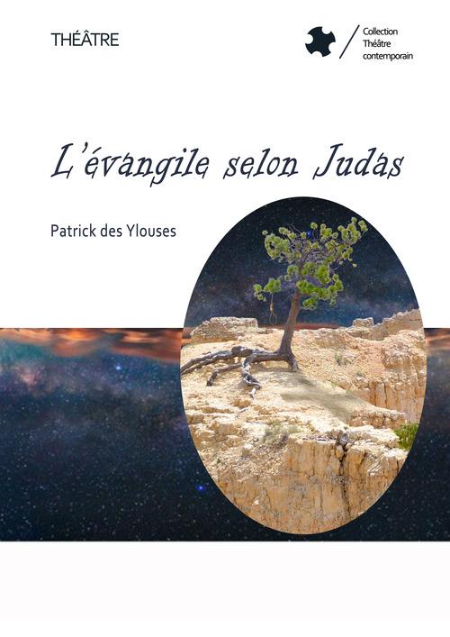 Patrick Des Ylouses L'évangile selon Judas